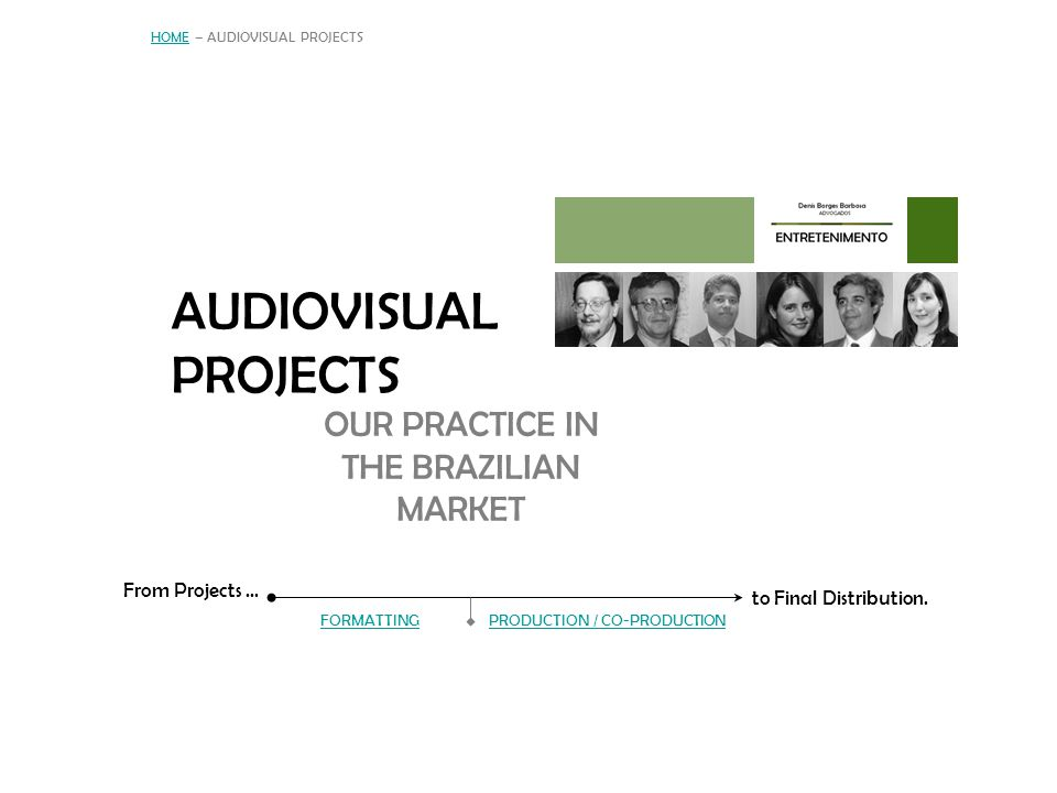 AUDIOVISUAL PROJECTS OUR PRACTICE IN THE BRAZILIAN MARKET
