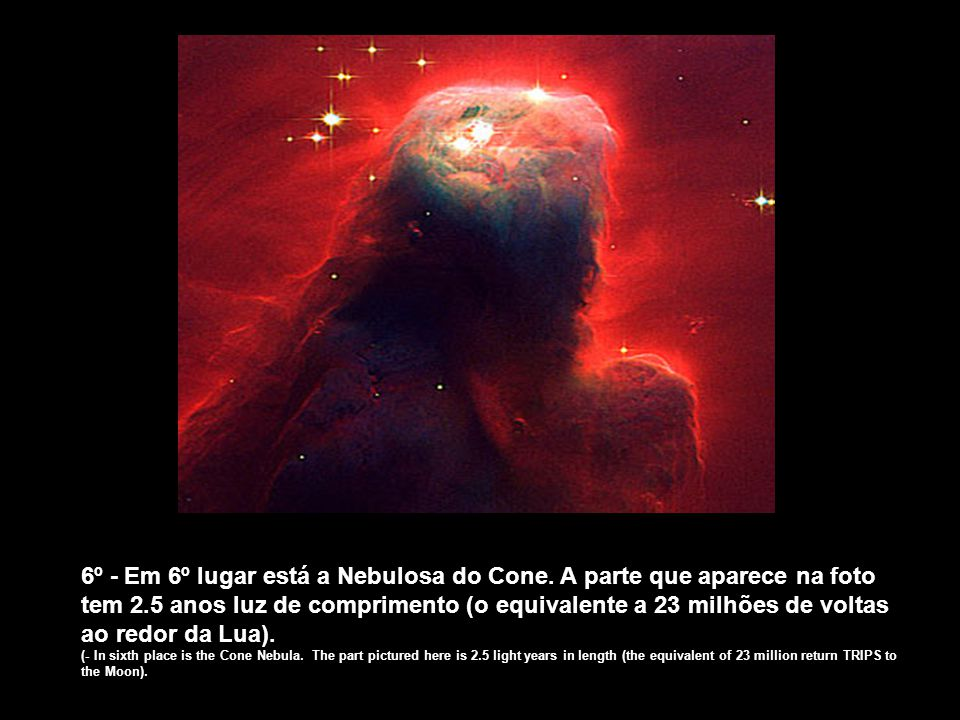 6º - Em 6º lugar está a Nebulosa do Cone