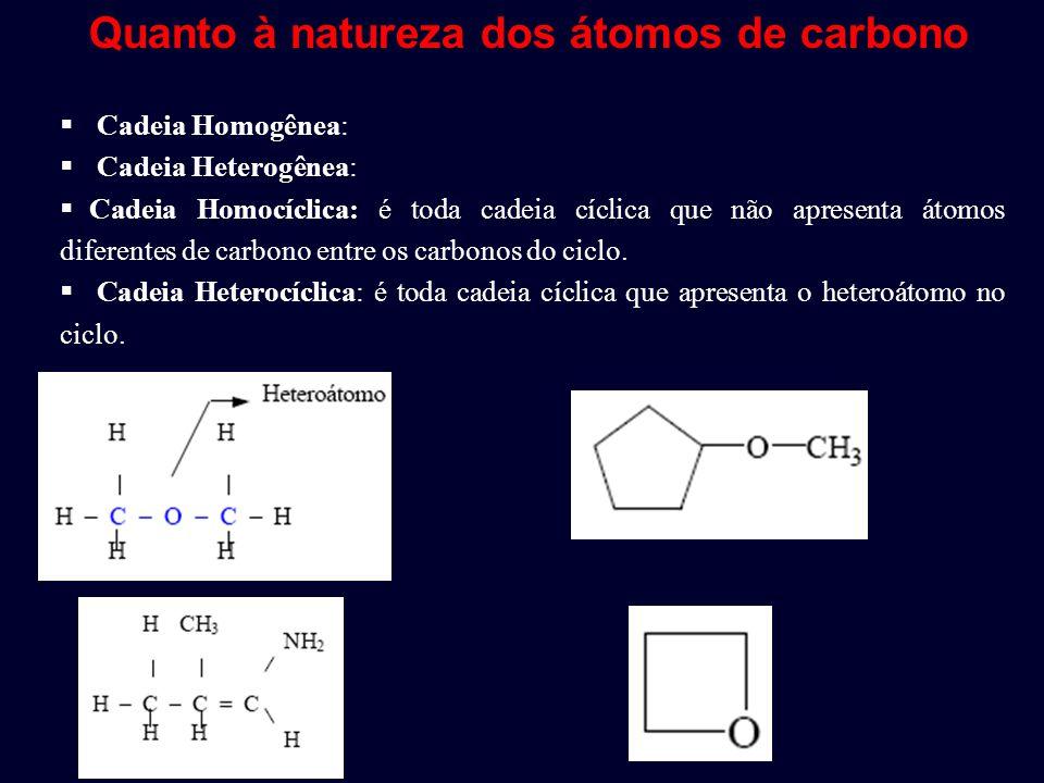 Quanto à natureza dos átomos de carbono