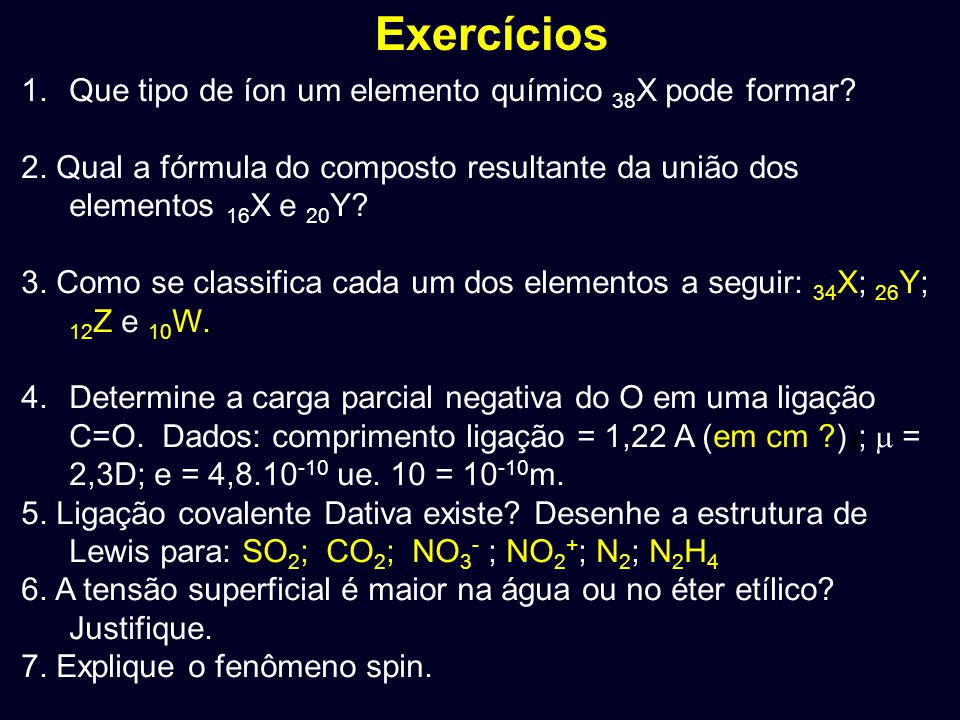 Exercícios Que tipo de íon um elemento químico 38X pode formar