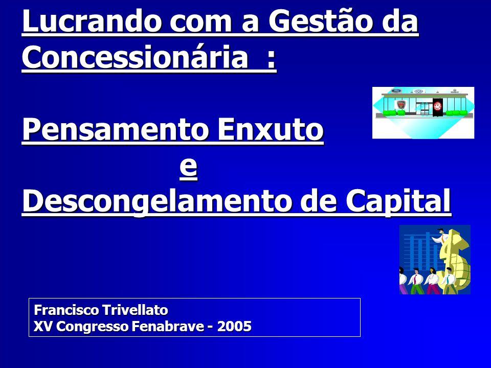 Lucrando com a Gestão da Concessionária : Pensamento Enxuto e Descongelamento de Capital