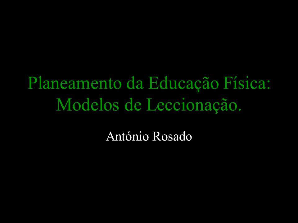 Planeamento da Educação Física: Modelos de Leccionação.