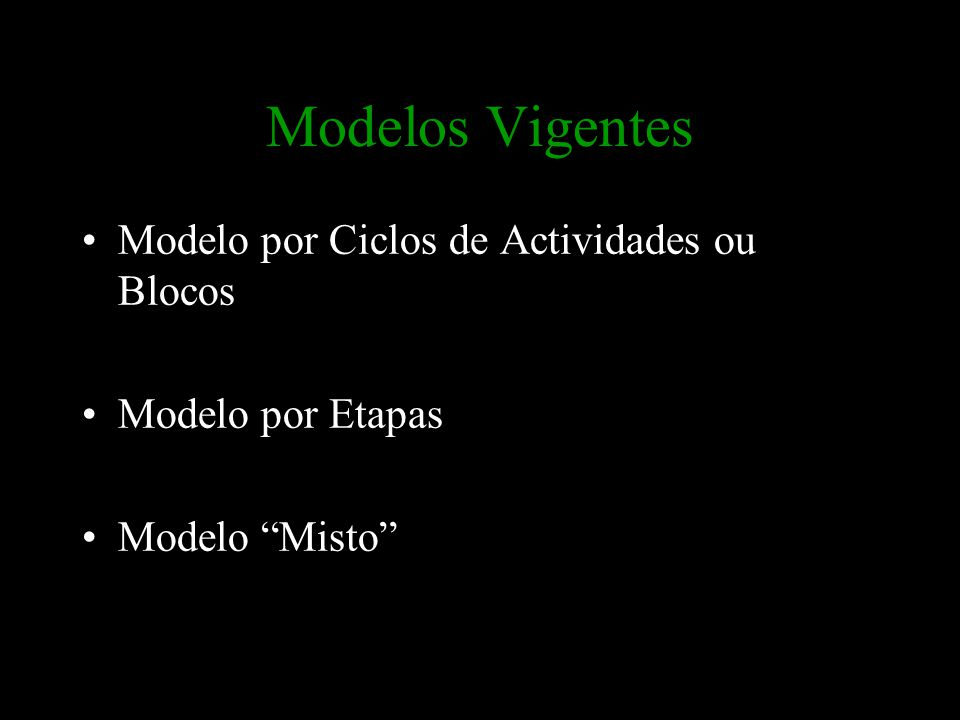 Modelos Vigentes Modelo por Ciclos de Actividades ou Blocos