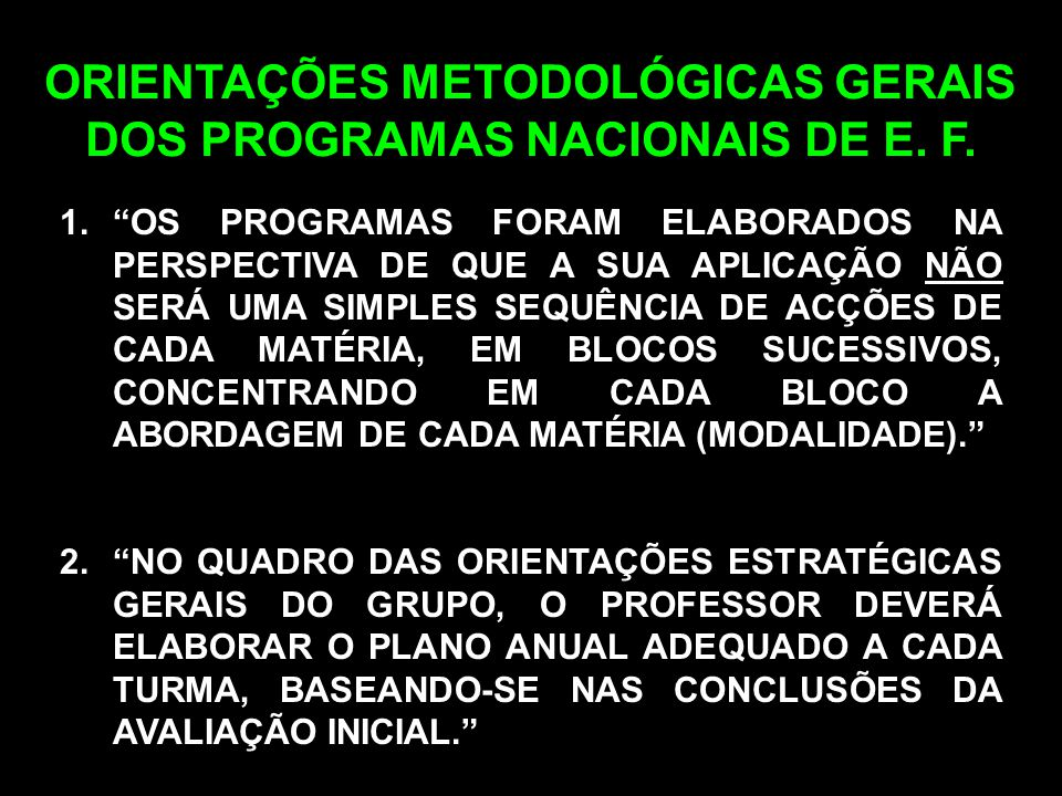 ORIENTAÇÕES METODOLÓGICAS GERAIS DOS PROGRAMAS NACIONAIS DE E. F.