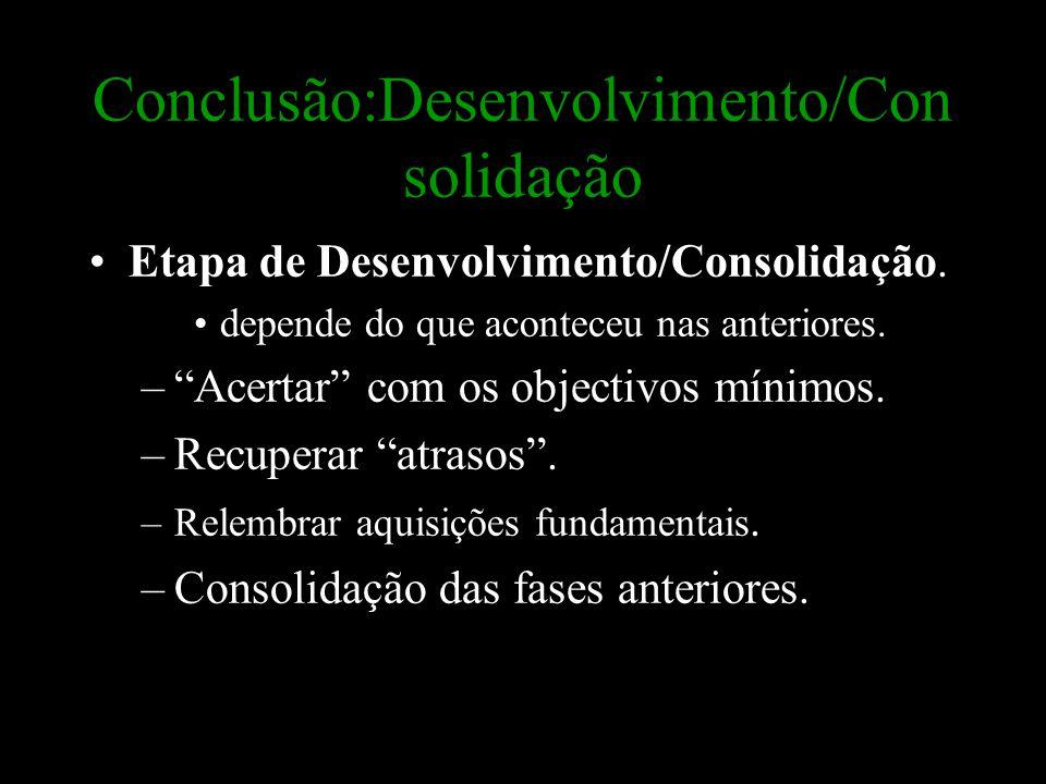 Conclusão:Desenvolvimento/Consolidação