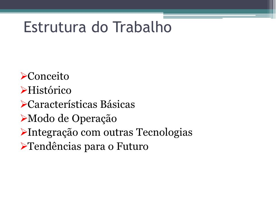 Estrutura do Trabalho Conceito Histórico Características Básicas