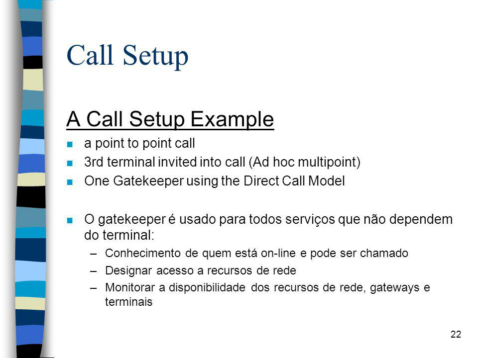 Call Setup A Call Setup Example a point to point call