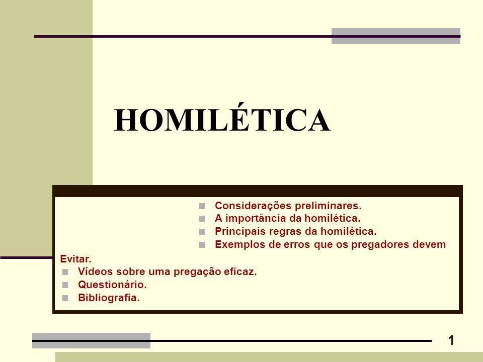 HOMILÉTICA Considerações preliminares. A importância da homilética.