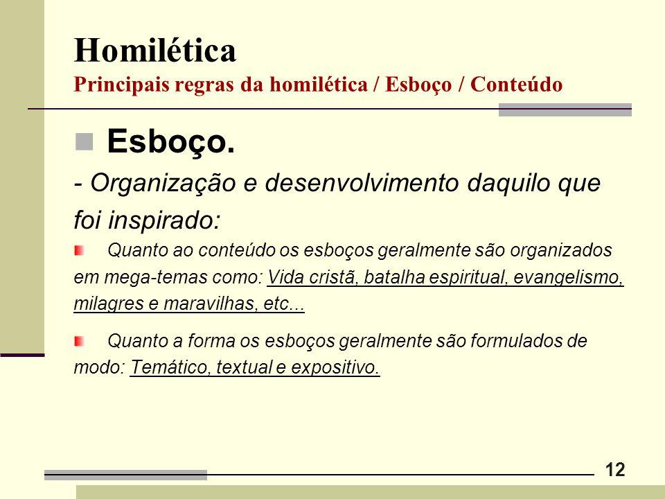 Homilética Principais regras da homilética / Esboço / Conteúdo