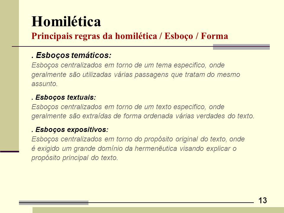 Homilética Principais regras da homilética / Esboço / Forma