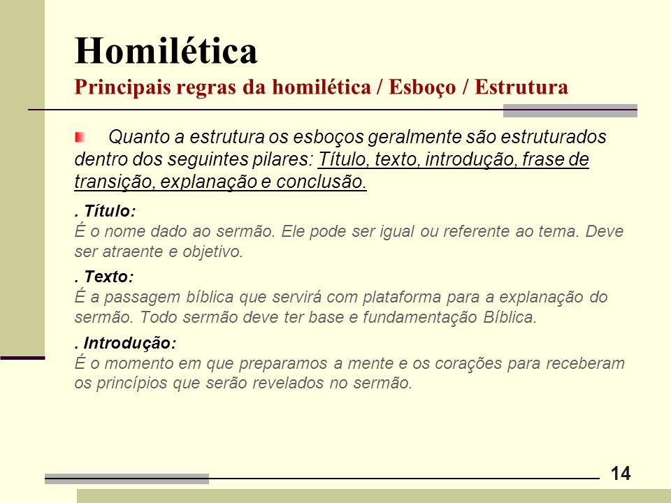 Homilética Principais regras da homilética / Esboço / Estrutura