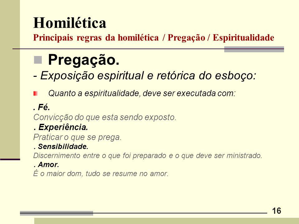 Homilética Principais regras da homilética / Pregação / Espiritualidade