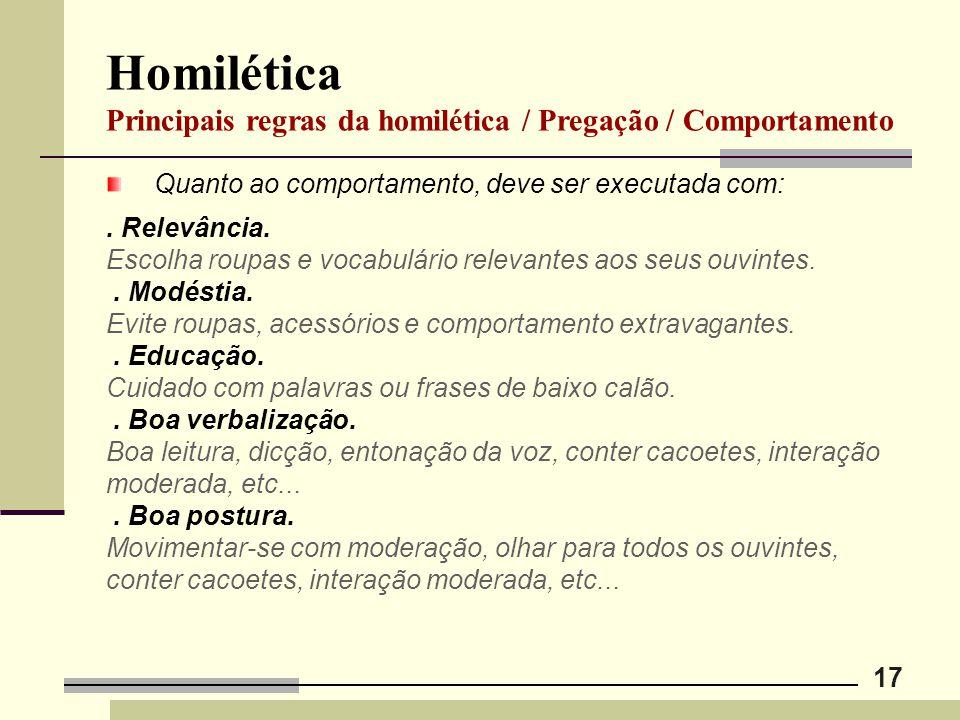 Homilética Principais regras da homilética / Pregação / Comportamento