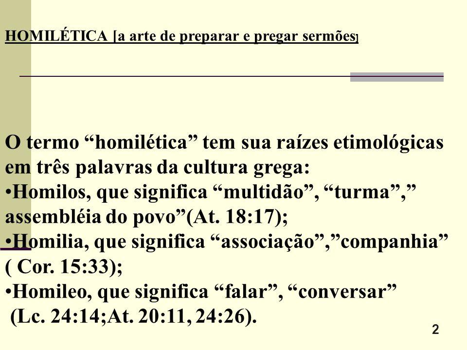 O termo homilética tem sua raízes etimológicas