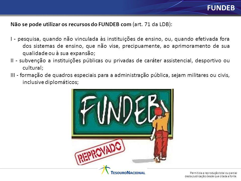FUNDEB Não se pode utilizar os recursos do FUNDEB com (art. 71 da LDB):