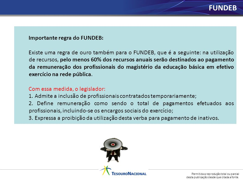 FUNDEB Importante regra do FUNDEB: