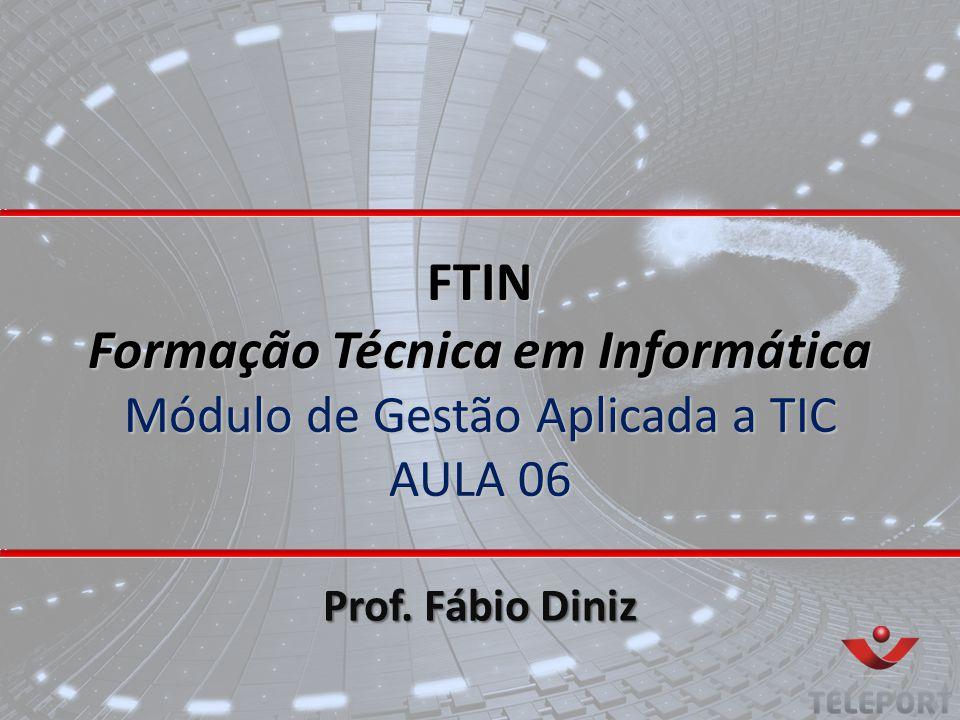 FTIN Formação Técnica em Informática Módulo de Gestão Aplicada a TIC AULA 06