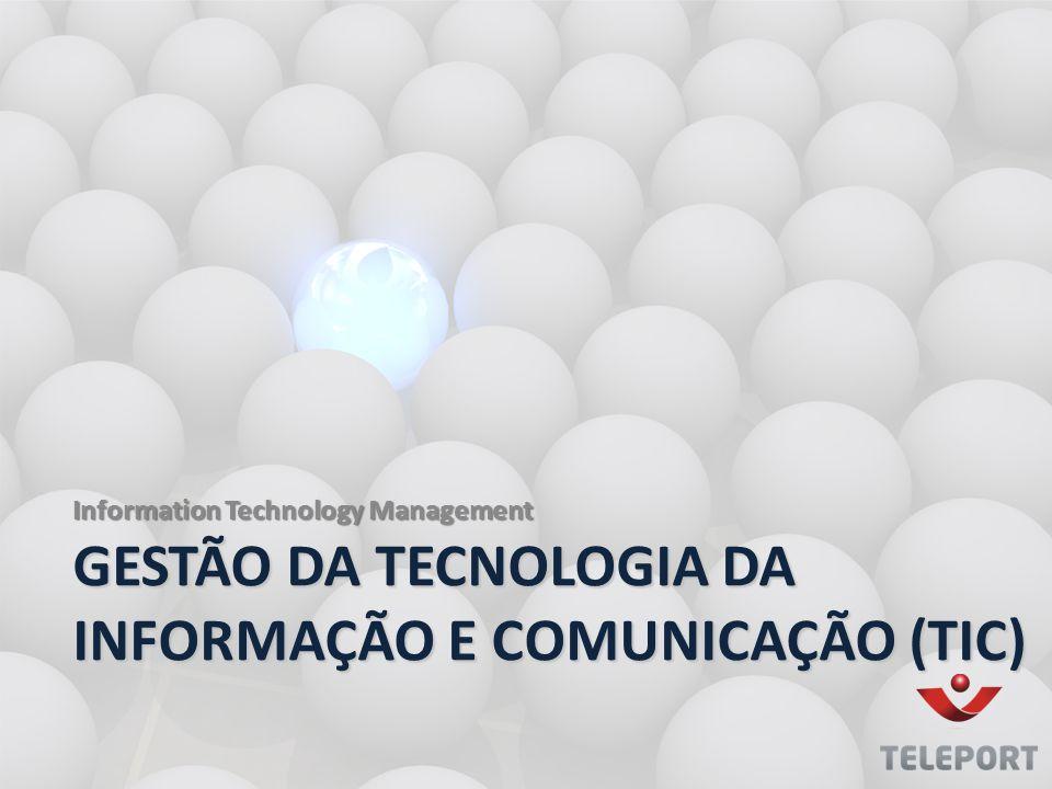 GESTÃO DA TECNOLOGIA DA INFORMAÇÃO E COMUNICAÇÃO (TIC)
