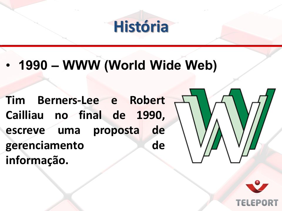 História 1990 – WWW (World Wide Web)