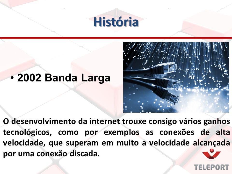 História 2002 Banda Larga.