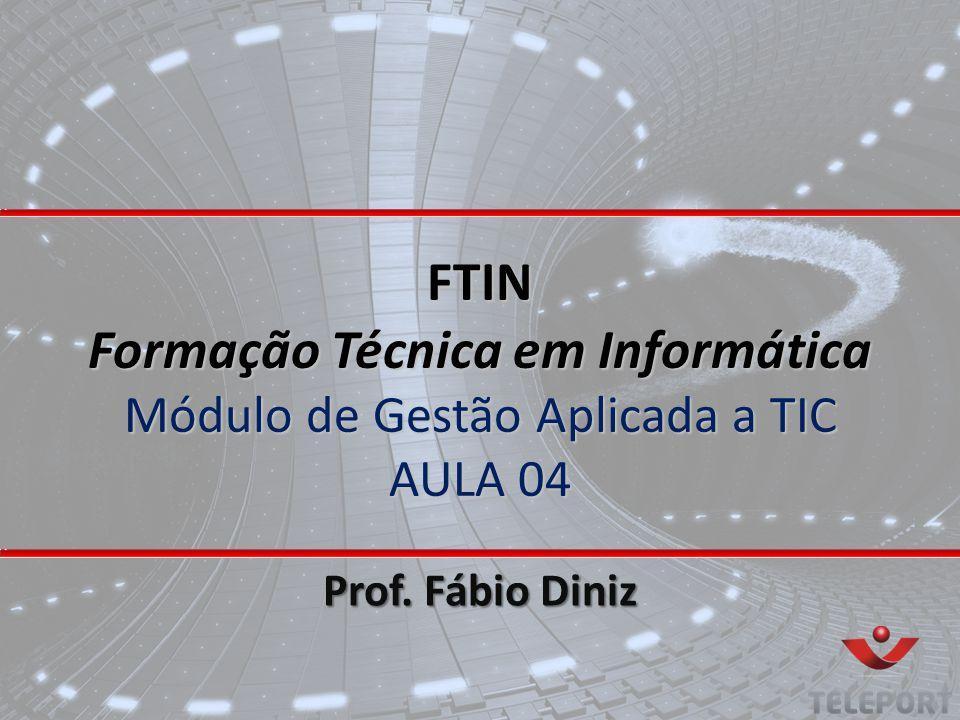 FTIN Formação Técnica em Informática Módulo de Gestão Aplicada a TIC AULA 04