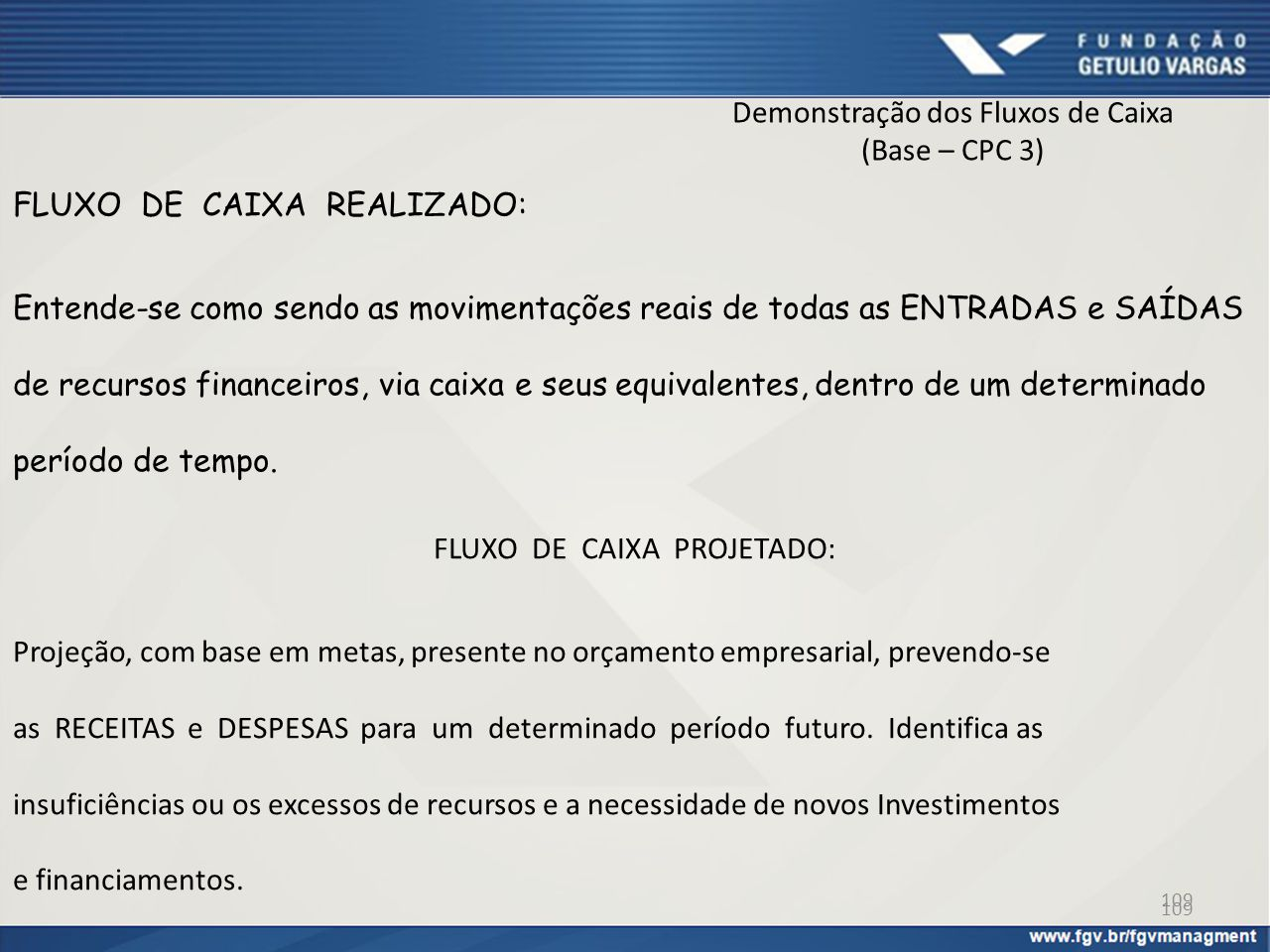 Demonstração dos Fluxos de Caixa (Base – CPC 3)