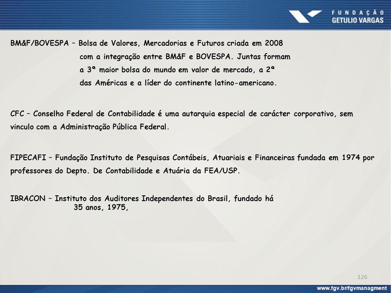BM&F/BOVESPA – Bolsa de Valores, Mercadorias e Futuros criada em 2008