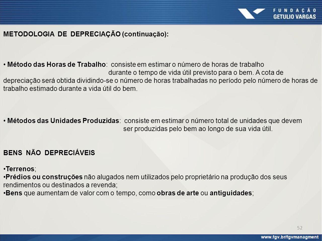 METODOLOGIA DE DEPRECIAÇÃO (continuação):