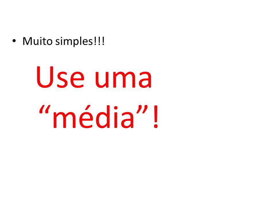 Muito simples!!! Use uma média !