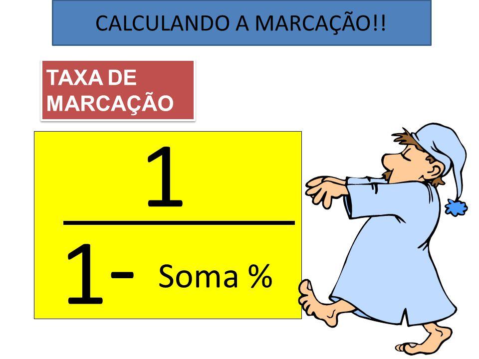 CALCULANDO A MARCAÇÃO!! TAXA DE MARCAÇÃO 1 1 - Soma %