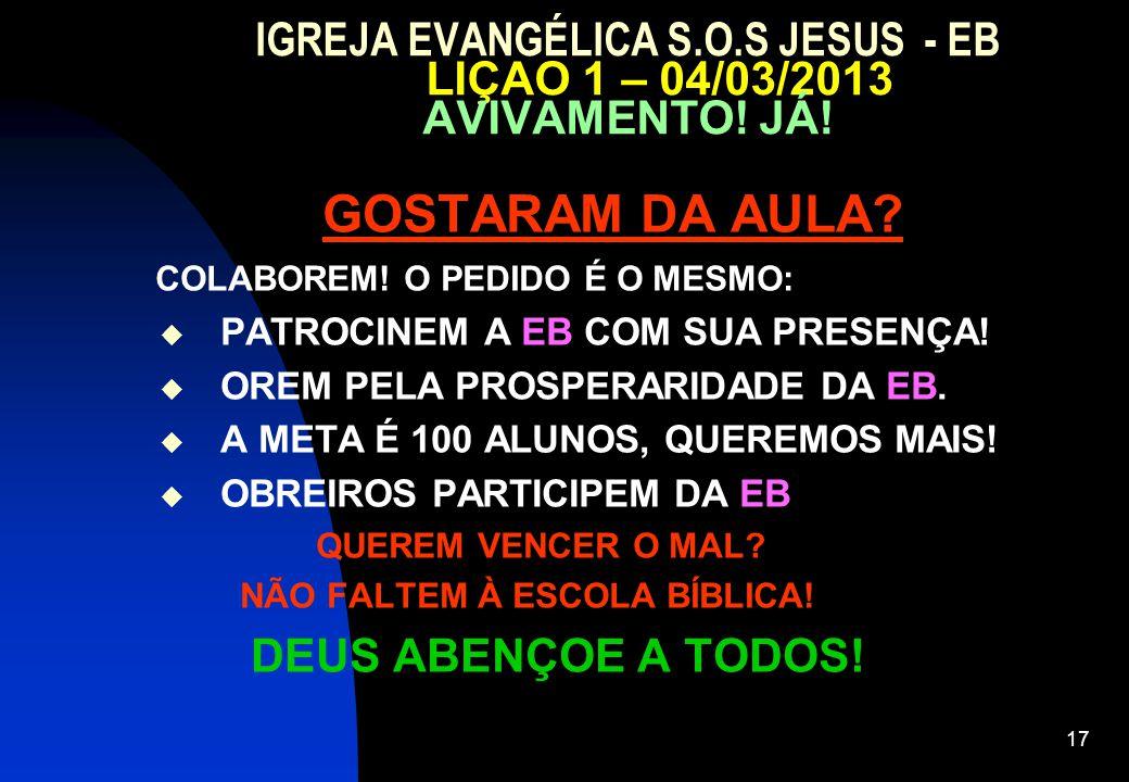 IGREJA EVANGÉLICA S. O. S JESUS - EB LIÇAO 1 – 04/03/2013 AVIVAMENTO