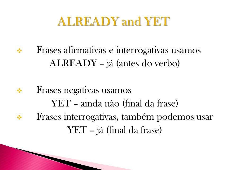 ALREADY and YET Frases afirmativas e interrogativas usamos