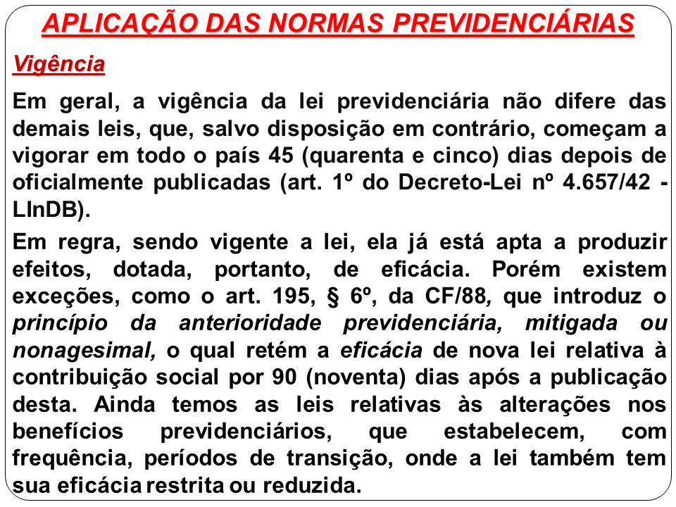 APLICAÇÃO DAS NORMAS PREVIDENCIÁRIAS