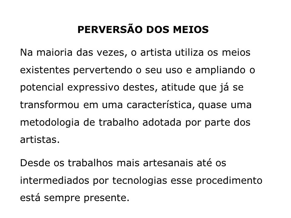 PERVERSÃO DOS MEIOS