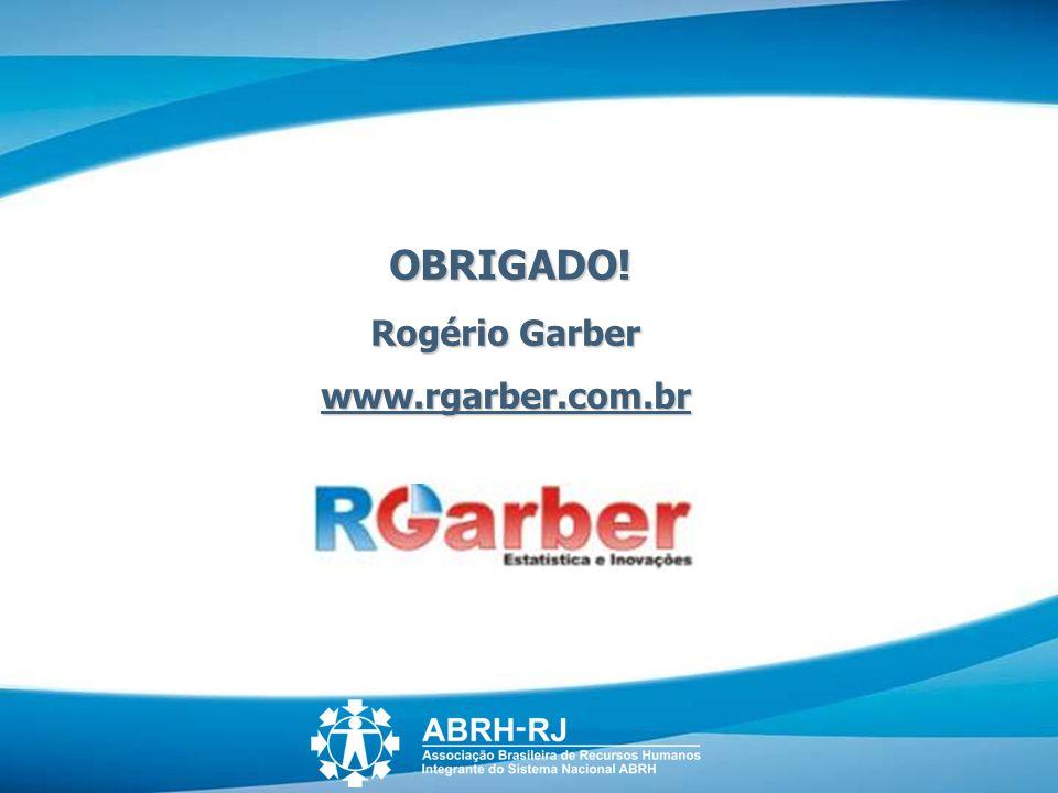 OBRIGADO! Rogério Garber www.rgarber.com.br
