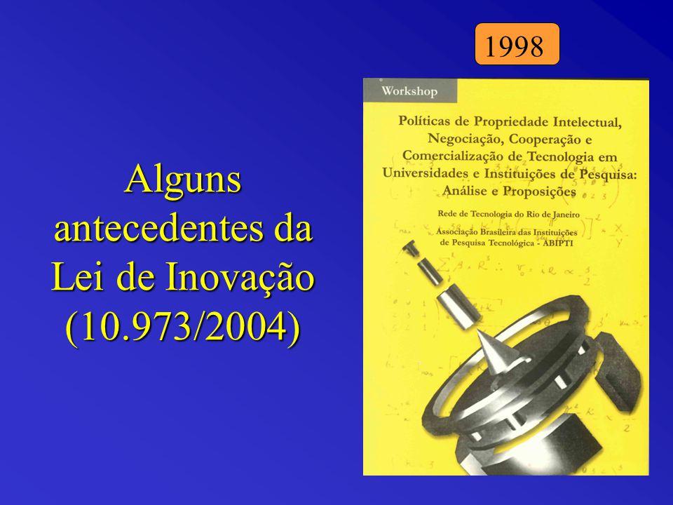 Alguns antecedentes da Lei de Inovação (10.973/2004)
