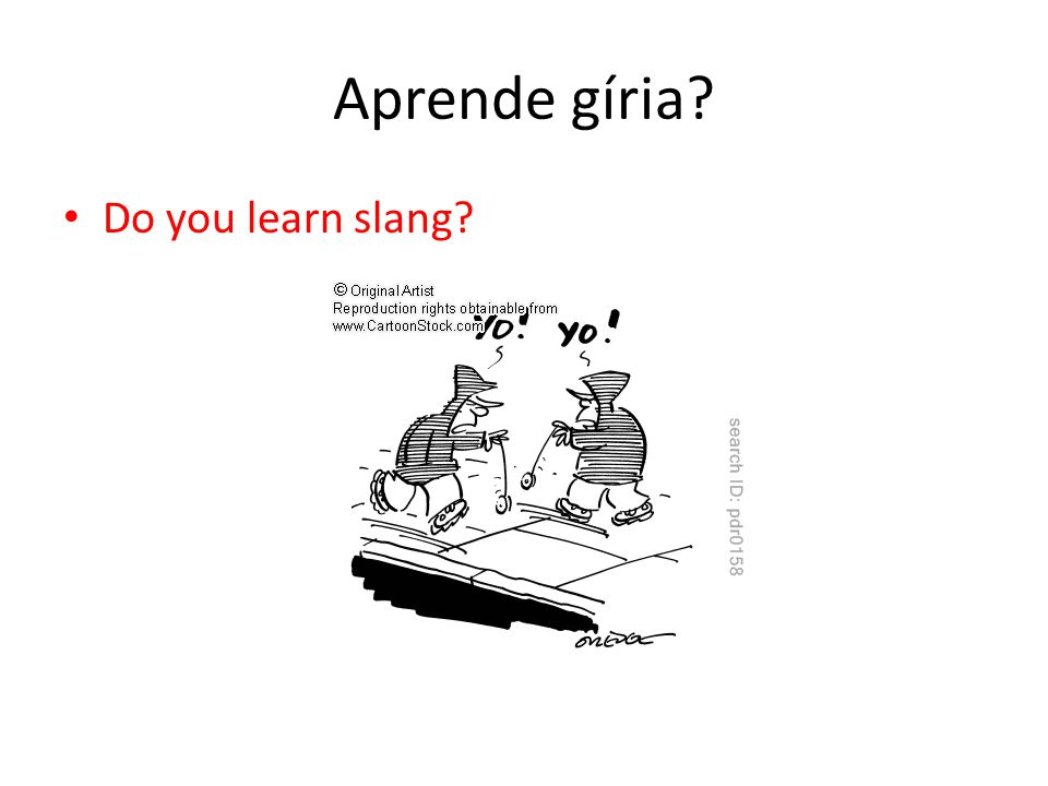 Aprende gíria Do you learn slang