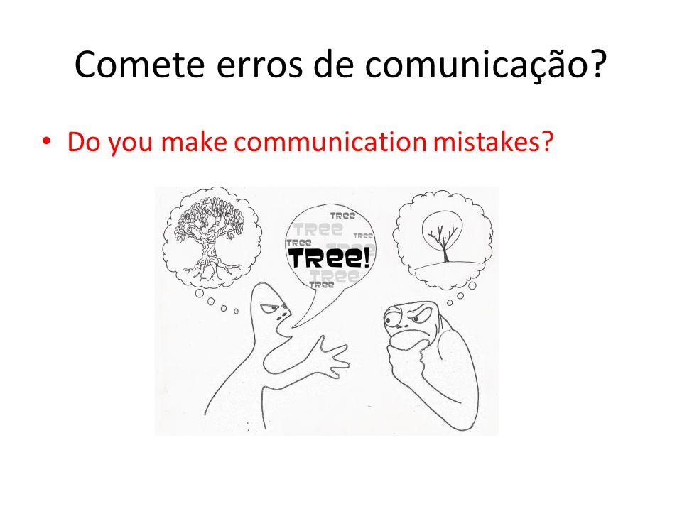Comete erros de comunicação