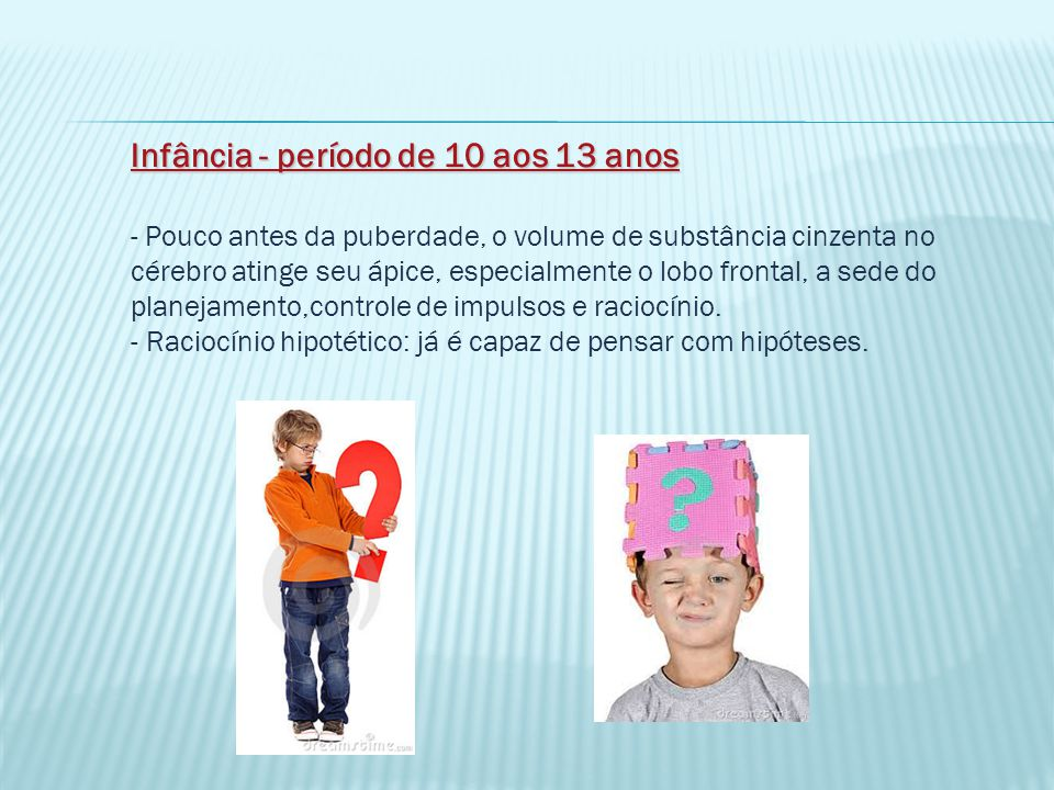 Infância - período de 10 aos 13 anos
