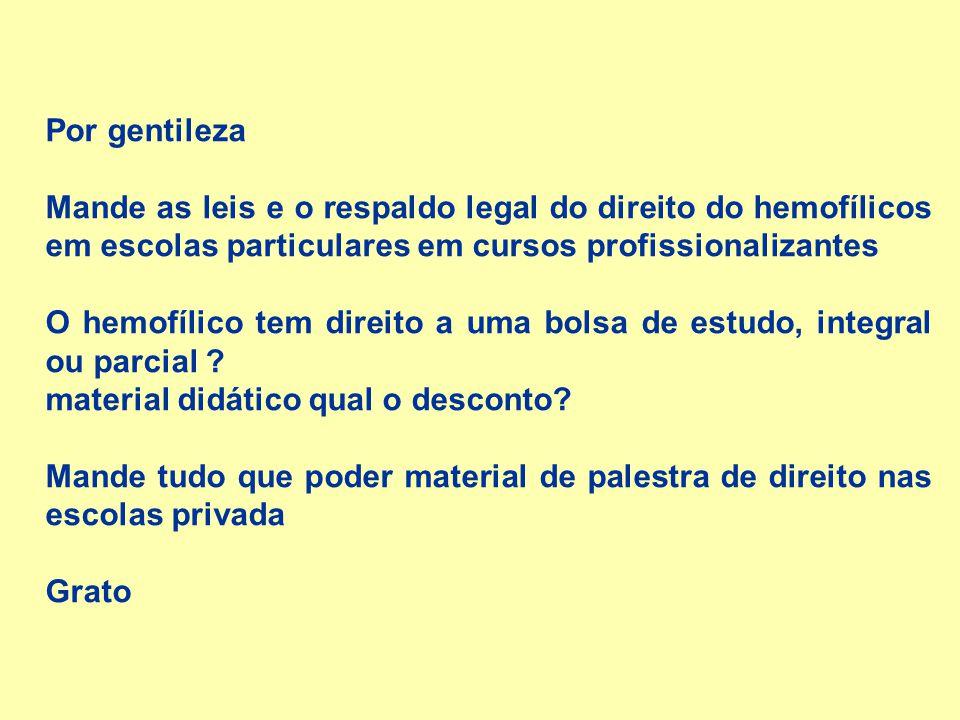 Por gentileza Mande as leis e o respaldo legal do direito do hemofílicos em escolas particulares em cursos profissionalizantes.