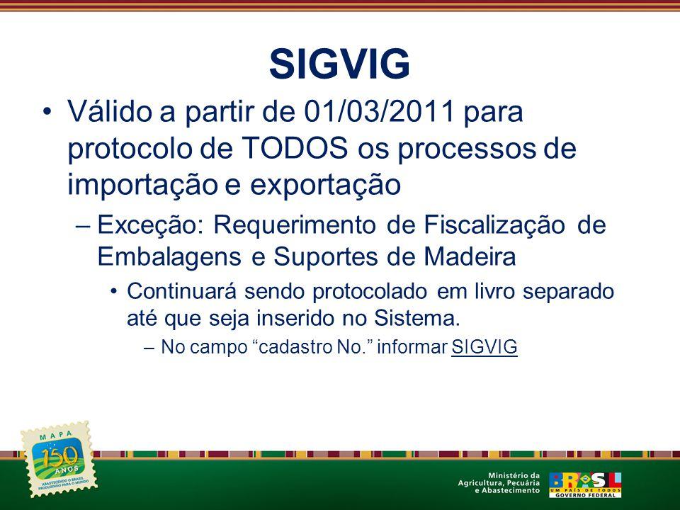 SIGVIG Válido a partir de 01/03/2011 para protocolo de TODOS os processos de importação e exportação.