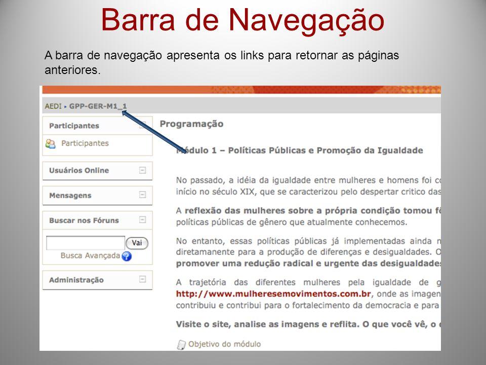 Barra de Navegação A barra de navegação apresenta os links para retornar as páginas anteriores.