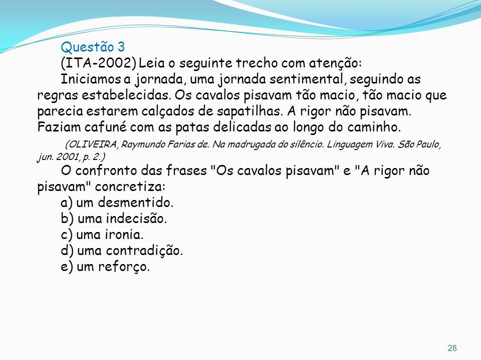 Questão 3 (ITA-2002) Leia o seguinte trecho com atenção: