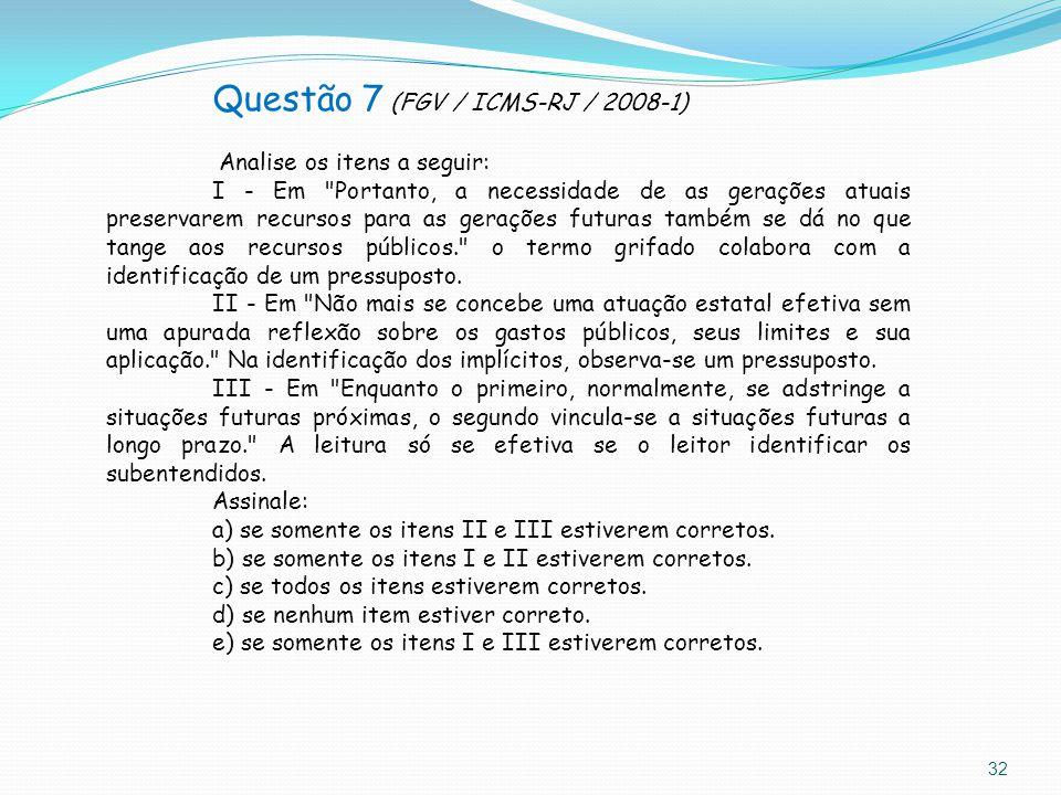Questão 7 (FGV / ICMS-RJ / 2008-1)