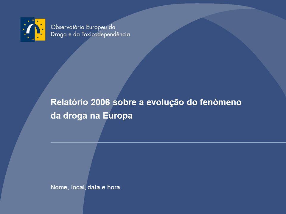 Relatório 2006 sobre a evolução do fenómeno da droga na Europa