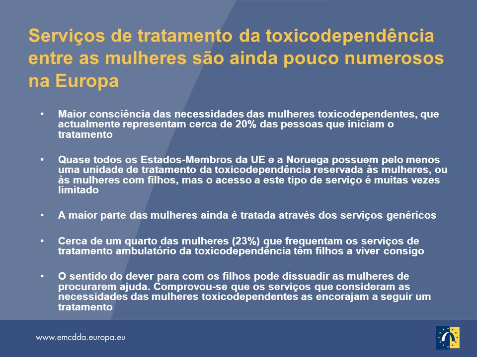Serviços de tratamento da toxicodependência entre as mulheres são ainda pouco numerosos na Europa