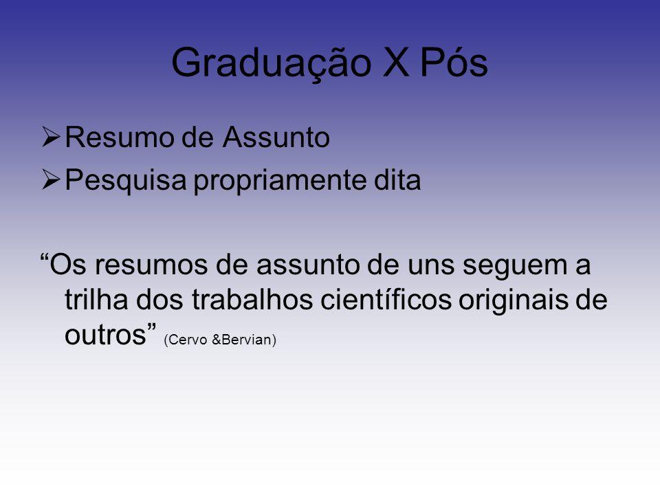 Graduação X Pós Resumo de Assunto Pesquisa propriamente dita