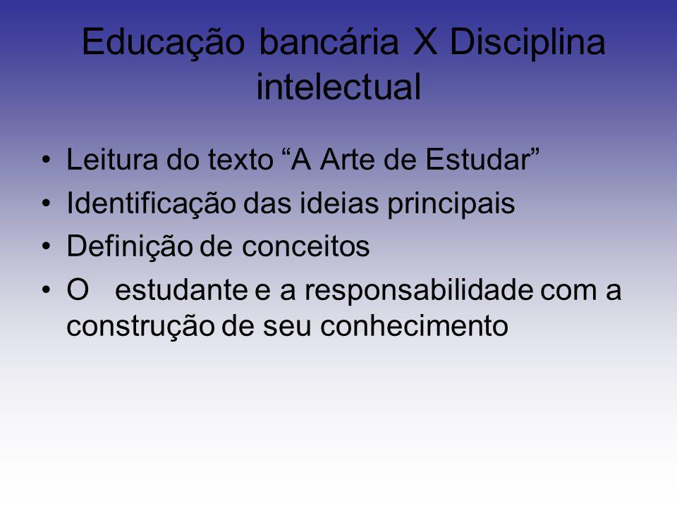 Educação bancária X Disciplina intelectual