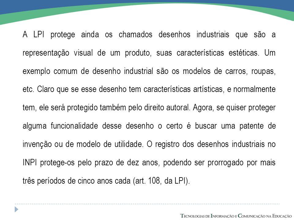 A LPI protege ainda os chamados desenhos industriais que são a representação visual de um produto, suas características estéticas.