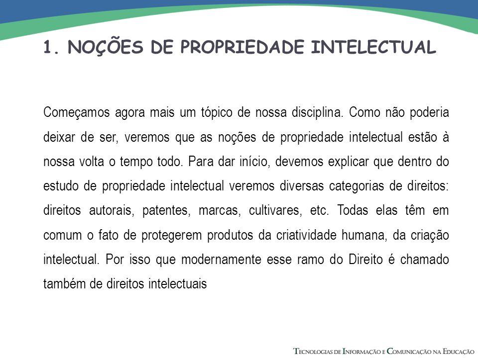 1. NOÇÕES DE PROPRIEDADE INTELECTUAL